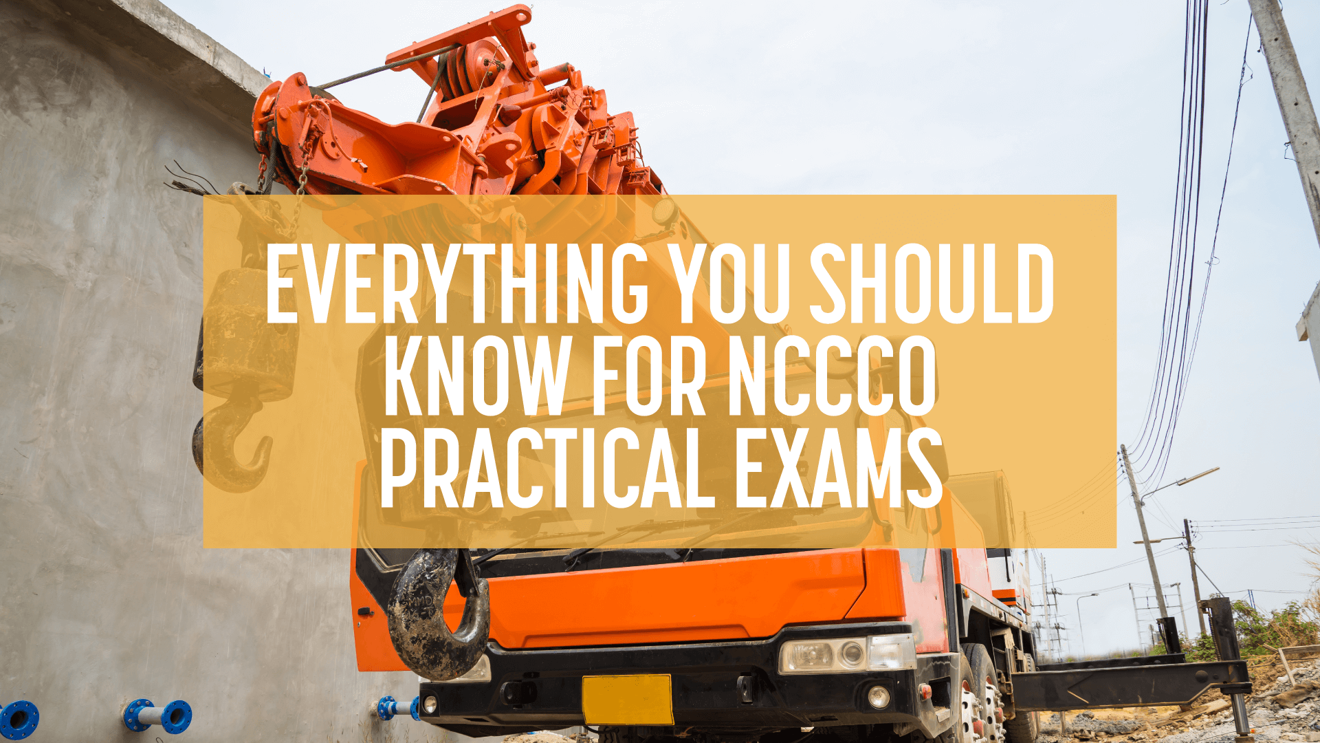 NCCCO Practical Exams: What You Need To Know   Train For The Crane